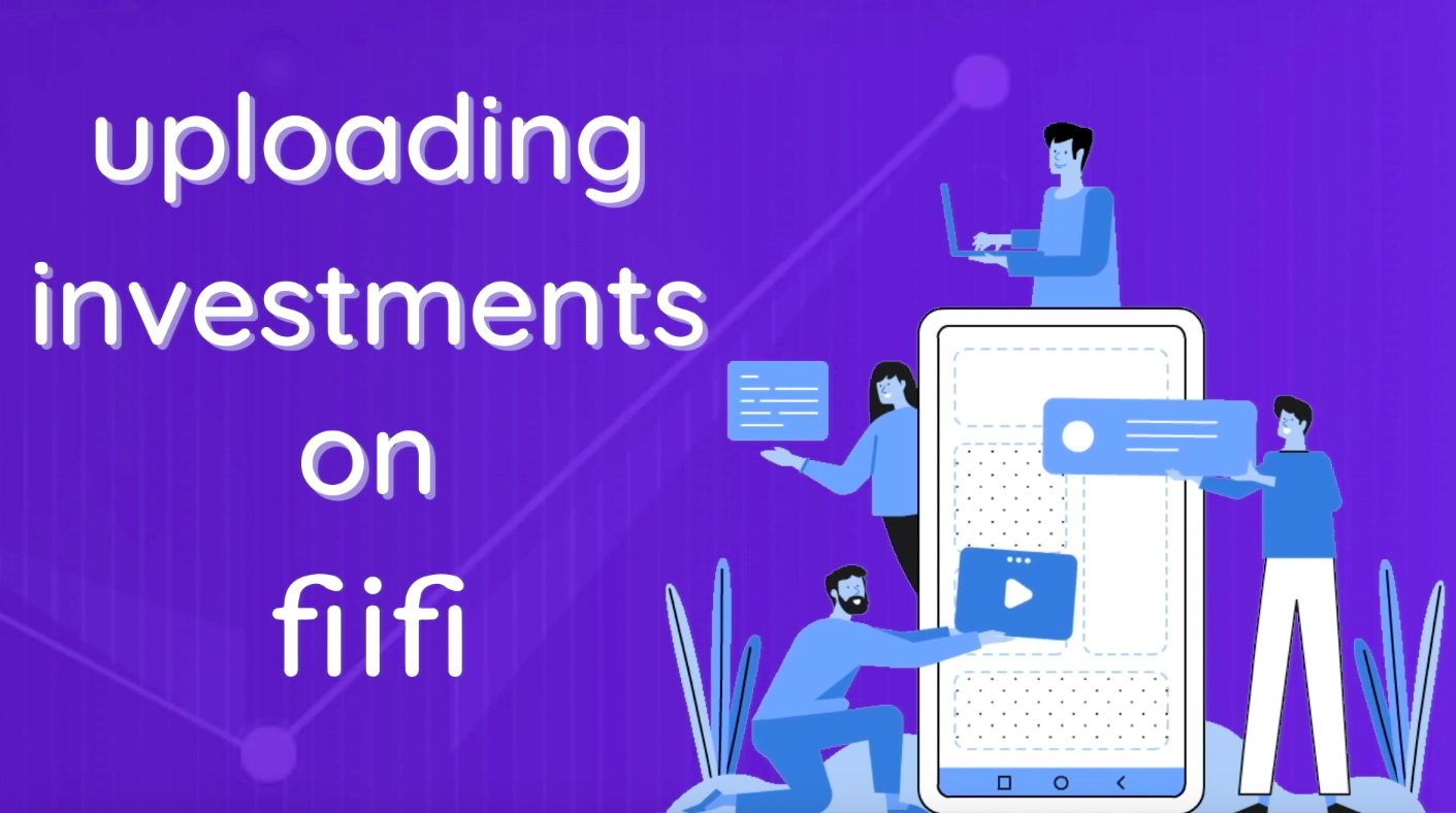 How to upload investments on fiifi